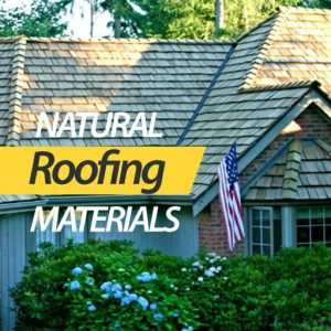 Natural roofing materials