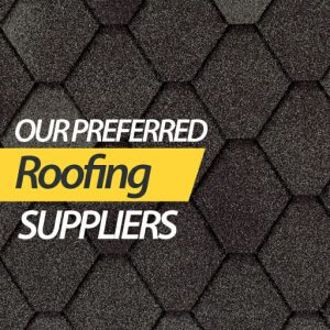 Our Preferred roofing suppliers
